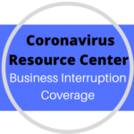 BUSINESS INTERRUPTION COVERAGE AND THE CORONAVIRUS