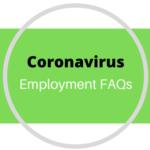Coronavirus Employment FAQs