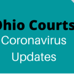 Ohio Courts – Coronavirus Updates