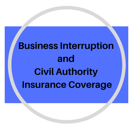 Business Interruption And Civil Authority Insurance Coverage June 2020 Update Weston Hurd