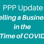 PPP Update – Selling a Business in the Time of COVID