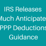 IRS Releases Much Anticipated PPP Deductions Guidance