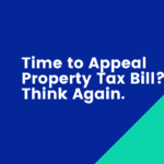Time to Appeal Property Tax Bill? Think Again.