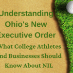 Understanding Ohio's New Executive Order – What College Athletes and Businesses Should Know About NIL